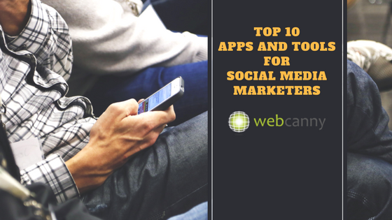 Apps and Tools for Social Media Marketers