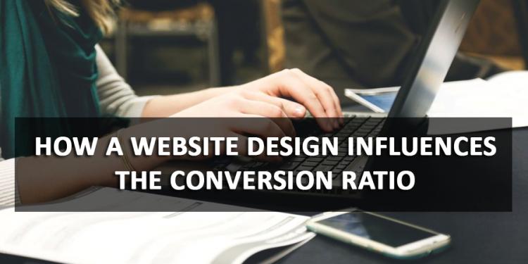 How a Website Design Influences the Conversion Ratio