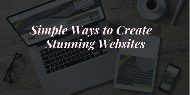 Simple Ways to Create Stunning Websites