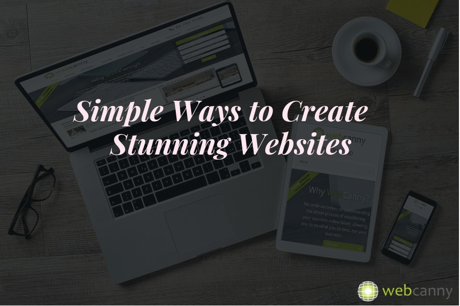 Simple Ways to Create Stunning Websites to Attract the Customers
